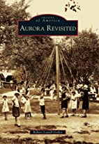 Aurora Revisited (Images of America (Arcadia…