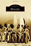 Marcus, Ben: Malibu (Images of America) (Images of America (Arcadia Publishing))