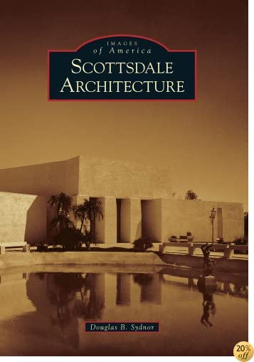 Scottsdale Architecture (Images of America)