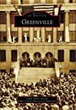 Taylor, Carol: Greenville (Images of America) (Images of America (Arcadia Publishing))