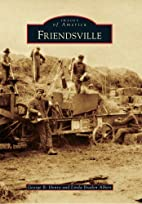 Friendsville (Images of America) by George…