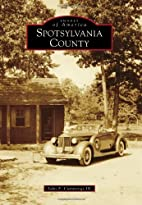 Spotsylvania County by John F. Cummings, III
