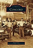 Eury, Michael: Concord (Images of America Series) (Images of America (Arcadia Publishing))