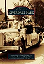 Riverdale Park (Images of America) by Donald…