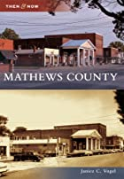 Mathews County by Janice C. Vogel