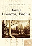 Weaver, Richard: Around Lexington, Virginia (Postcard History)