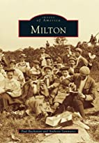 Milton (MA) (Images of America) by Paul…