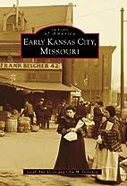 Early Kansas City, Missouri (Images of…