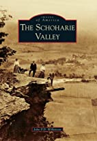 Schoharie Valley, The (Images of America) by…