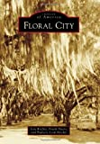 Ritchie, Tom: Floral City (Images of America (Arcadia Publishing))