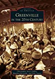 Oakley, Christopher Arris: Greenville in the 20th Century (Images of America)
