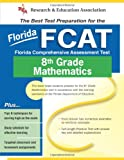 Hearne Ph.D., Stephen: Florida FCAT Grade 8 Math (REA) - The Best Test Prep for FL Grade 8 Math (Florida FCAT Test Preparation)