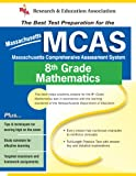 Hearne, Stephen: The Best Test Preparation for the Massachusetts MCAS -8th Grade Mathematics: The Best Test Prep for 8th Grade Math