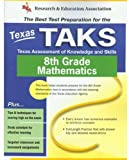 Stephen Hearne Ph.D.: Texas TAKS Grade 8 Math: (REA) - The Best Test Prep for TX Grade 8 Math (Test Preps)