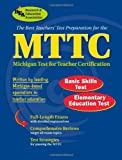 The Editors of REA: MTTC - Basic Skills & Elementary Education Tests (MTTC Teacher Certification Test Prep)