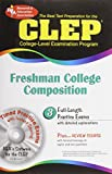 Editors of REA: CLEP Freshman College Composition (CLEP Test Preparation)