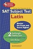 Palma, Ronald B.: SAT Subject Test: Latin (REA) - The Best Test Prep for (SAT PSAT ACT (College Admission) Prep)