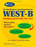 The Editors of REA: WEST-B (REA) - The Best Test Prep for the Washington Educator Skills Test--Basic (Test Preps)