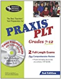 Editors of REA: PRAXIS II PLT Grades 7-12 (REA) - The Best Test Prep for the PLT Exam: 2nd Edition (PRAXIS Teacher Certification Test Prep)