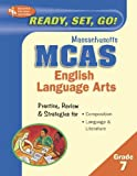 Research and Education Association: Ready, Set, Go! Massachusetts Mcas Grade 7 English Language Arts