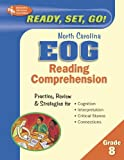 Staff of REA: Ready, Set, Go! North Carolina EOG Grade 8: - Reading Comprehension (REA) (North Carolina EOG Test Preparation)