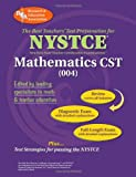 Staff of Rea: The Best Teachers' Test Preparation For The NYSTCE Mathematics: Content Specialty Test (004)