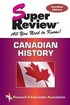 Canadian History Super Review (REA) (Super…