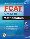 The Editors of REA: The Best Test FCAT Mathematics, Grade 10 (Florida FCAT Test Preparation)