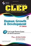 Heindel PhD, Patricia: CLEP Human Growth and Development 8th Ed. (CLEP Test Preparation)