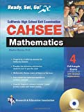 Hearne Ph.D., Stephen: CAHSEE Mathematics Test w/ TestWare (REA): Ready, Set, Go! Calif. High School Exit Exam - Mathematics (California CAHSEE Test Preparation)