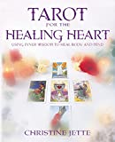 Jette, Christine: Tarot for the Healing Heart: Using Inner Wisdom to Heal Body and Mind