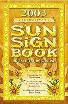 Llewellyn's 2003 Sun Sign Book: Horoscopes…
