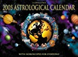 Llewellyn: Llewellyn's 2005 Astrological Calendar: With Horoscopes for Everyone!