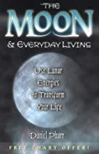 The Moon & Everyday Living: Use Lunar…