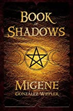 Book of Shadows by Migene…