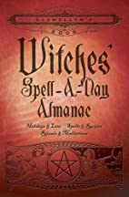 2006 Witches' Spell-A-Day Almanac (Witches'…