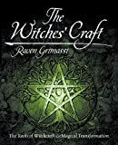 Grimassi, Raven: The Witches' Craft: The Roots of Witchcraft & Magical Transformation