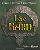 The Lore of the Bard: A Guide to the Celtic…