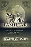 Grimassi, Raven: The Witch's Familiar: Spiritual Partnerships for Successful Magic