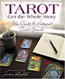 Ricklef, James: Tarot Get the Whole Story: Use, Create &amp; Interpret Tarot Spreads