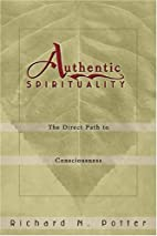 Authentic Spirituality: The Direct Path to…