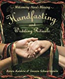 Kaldera, Raven: Handfasting and Wedding Ritual: Inviting Hera&#39;s Blessing