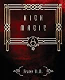 Frater, U.D.: High Magic: Theory & Practice