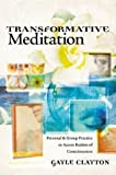 Clayton, Gayle: Transformative Meditation: Personal & Group Practice to Access Realms of Consciousness