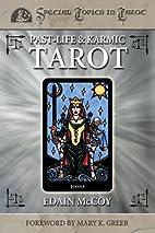 Past-Life & Karmic Tarot by Edain McCoy