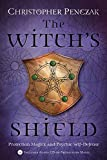 Penczak, Christopher: The Witch's Shield: Protection Magick & Psychic Self-Defense