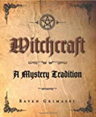Witchcraft: A Mystery Tradition by Raven…