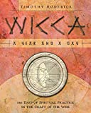 Roderick, Timothy: Wicca: A Year &amp; A Day 366 Days Of Spiritual Practice In The Craft Of The Wise