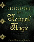 Greer, John Michael: Encyclopedia of Natural Magic