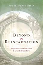Beyond Reincarnation: Experience Your Past…